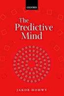 Hohwy, Jakob - The Predictive Mind - 9780199686735 - V9780199686735