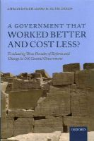 Hood, Christopher, Dixon, Ruth - A Government that Worked Better and Cost Less?: Evaluating Three Decades of Reform and Change in UK Central Government - 9780199687022 - V9780199687022