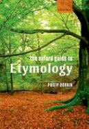 Durkin, Philip - The Oxford Guide to Etymology - 9780199691616 - V9780199691616
