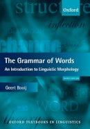 Booij, Geert - The Grammar of Words - 9780199691838 - V9780199691838