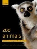 Hosey, Geoff, Melfi, Vicky, Pankhurst, Sheila - Zoo Animals: Behaviour, Management and Welfare - 9780199693528 - V9780199693528