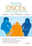 Cabellero, Catherine, Creed, Fiona, Gochmanski, Clare, Lovegrove, Jane - Nursing OSCEs - 9780199693580 - V9780199693580