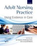 Bullock, Ian, Macleod Clark, Jill, Rycroft-Malone, Joanne - Adult Nursing Practice - 9780199697410 - V9780199697410