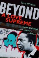 Whyton, Tony - Beyond a Love Supreme - 9780199733248 - V9780199733248