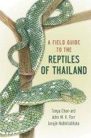 Chan-ard, Tanya, Nabhitabhata, Jarujin, Parr, John W. K. - A Field Guide to the Reptiles of Thailand - 9780199736508 - V9780199736508