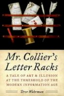 Wahrman, Dror - Mr. Collier's Letter Racks: A Tale of Art and Illusion at the Threshold of the Modern Information Age - 9780199738861 - V9780199738861