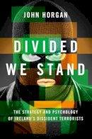 Horgan, John - Divided We Stand - 9780199772858 - V9780199772858