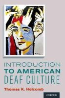 Holcomb, Thomas K. - Introduction to American Deaf Culture - 9780199777549 - V9780199777549