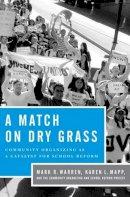 Warren, Mark R.; Mapp, Karen L. - Match on Dry Grass - 9780199793587 - V9780199793587