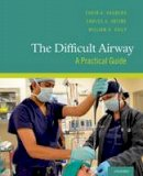 Hagberg, Carin A.; Artime, Carlos A.; Daily, William H. - The Difficult Airway - 9780199794416 - V9780199794416
