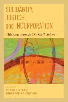 - Solidarity, Justice, and Incorporation: Thinking through The Civil Sphere - 9780199811908 - V9780199811908