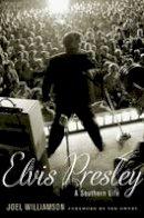 Williamson, Joel - Elvis Presley: A Southern Life - 9780199863174 - V9780199863174