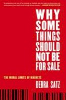 Satz, Debra - Why Some Things Should Not be for Sale - 9780199892617 - V9780199892617