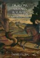 Ogden, Daniel - Dragons, Serpents, and Slayers in the Classical and Early Christian Worlds - 9780199925117 - V9780199925117