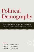 - Political Demography: How Population Changes Are Reshaping International Security and National Politics - 9780199945962 - V9780199945962