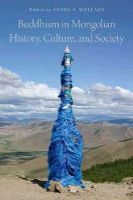 - Buddhism in Mongolian History, Culture, and Society - 9780199958641 - V9780199958641