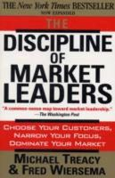Treacy, Michael, Wiersema, Fred - The Discipline of Market Leaders: Choose Your Customers, Narrow Your Focus, Dominate Your Market - 9780201407198 - V9780201407198