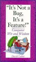 Lubar, David - It's Not a Bug, it's a Feature!: Computer Wit and Wisdom - 9780201483048 - KEX0214759