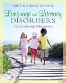 Nelson, Nickola W. - Language and Literacy Disorders - 9780205501786 - V9780205501786
