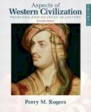Rogers, Perry M. - Aspects of Western Civilization - 9780205708321 - V9780205708321