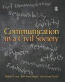 Lane, Shelley D., Abigail, Ruth Anne, Gooch, John - Communication in a Civil Society - 9780205770212 - V9780205770212