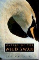 Crumley, Jim - Waters of the Wild Swan - 9780224032827 - KKD0002311