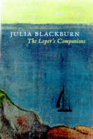Blackburn, Julia - The Leper's Companions - 9780224051279 - KTJ0050134