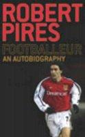 Pires, Robert, Fifield, Dominic - Footballeur: An Autobiography - 9780224069809 - KRF0041378