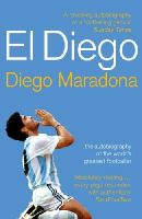 Maradona, Diego Armando - El Diego: The Autobiography of the World's Greatest Footballer - 9780224071901 - KEX0222237