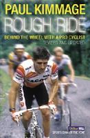 Kimmage, Paul - Rough Ride: Behind the Wheel With a Pro Cyclist - 9780224080170 - V9780224080170