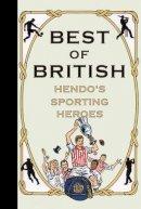 Jon Henderson - Best of British: Hendo's Sporting Heroes - 9780224082488 - KNW0007821