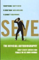 Ballesteros, Severiano - Seve: The Official Autobiography - 9780224082570 - KAK0011226