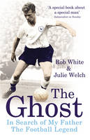 White, Rob; Welch, Julie - The Ghost - 9780224083003 - V9780224083003