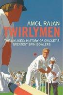 Rajan, Amol - Twirlymen - 9780224083256 - V9780224083256