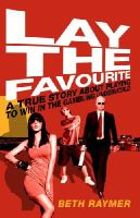 Beth Raymer - Lay the Favourite - 9780224083324 - KEX0245511