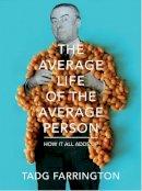 Farrington, Tadg - The Average Life of the Average Person - 9780224086233 - V9780224086233