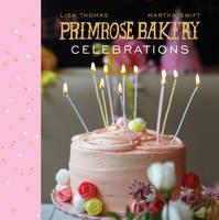Swift, Martha; Thomas, Lisa - Primrose Bakery Celebrations - 9780224086912 - V9780224086912