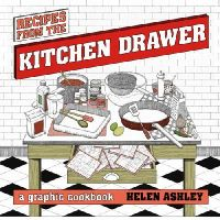 Ashley, Helen - Recipes From the Kitchen Drawer: A Graphic Cookbook - 9780224087032 - V9780224087032
