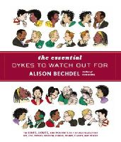 Bechdel, Alison - The Essential Dykes to Watch Out for - 9780224087063 - V9780224087063