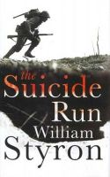 Styron, William - The Suicide Run: Five Tales of the Marine Corps - 9780224087384 - KRA0011257