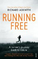Askwith, Richard - Running Free: A Runner's Journey Back to Nature - 9780224091978 - V9780224091978