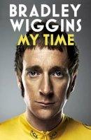 Wiggins, Bradley - Bradley Wiggins: My Time: An Autobiography - 9780224092128 - V9780224092128