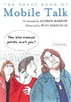 Barrow, Andrew - The Great Book of Mobile Talk - 9780224095624 - V9780224095624