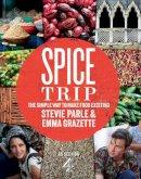 Parle, Stevie, Grazette, Emma - Spice Trip - 9780224095723 - V9780224095723