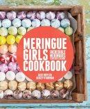Hoffler, Alex, O'Gorman, Stacey - Meringue Girls Cookbook - 9780224096003 - V9780224096003