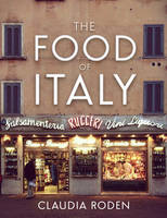 Roden, Claudia - The Food Of Italy - 9780224096010 - 9780224096010