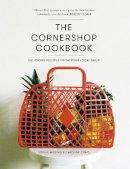 Craig, Caroline, Missing, Sophie - The Cornershop Cookbook: Delicious Recipes from Your Local Shop - 9780224101042 - V9780224101042