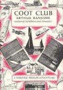 Ransome Arthur - Coot Club: A Norfolk Broads Adventure - 9780224606356 - V9780224606356