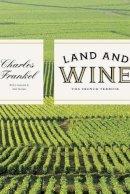 Frankel, Charles - Land and Wine: The French Terroir - 9780226014692 - V9780226014692