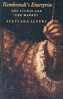 Alpers, Svetlana - Rembrandt's Enterprise: The Studio and the Market - 9780226015187 - V9780226015187